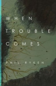 When Trouble by Phil Ryken 9781433549731