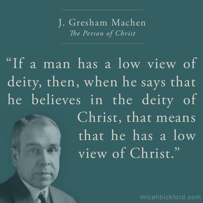 The Person of Christ by J. Gresham Machen